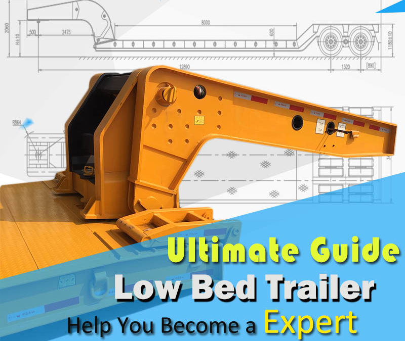 Low Bed Trailer Ultimate Guide – What is a Lowboy/Lowbed Trailer?